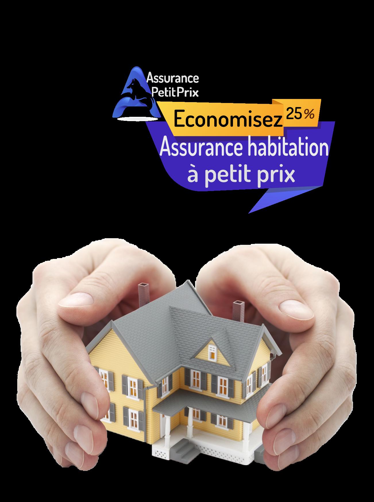 Assurance habitation à petit prix